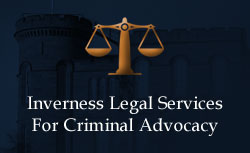 Inverness Legal Services For Criminal Advocacy